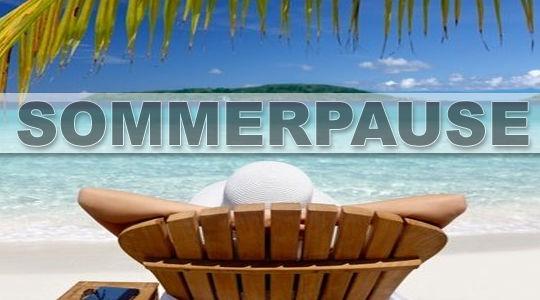 Sommer - Sonne - Sommerpause